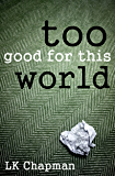 Too Good for this World (Networked Book 1)