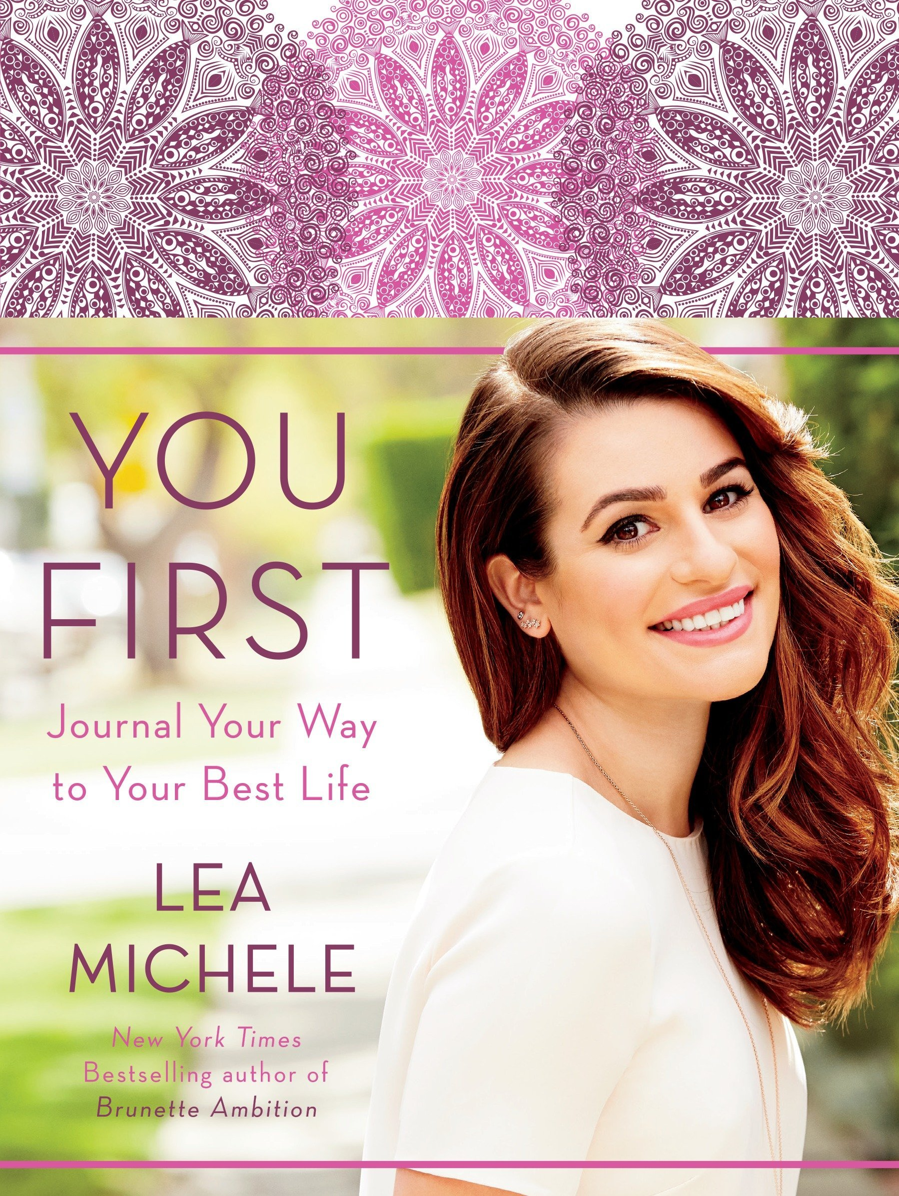 You First: Journal Your Way to Your Best Life: Lea Michele: 9780553447316:  Amazon.com: Books