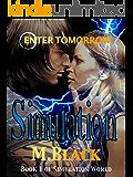 SIMULATION (YA SIM Cli-Fi Dystopia) (City of Ember meets The 100) (SIMULATION WORLD)