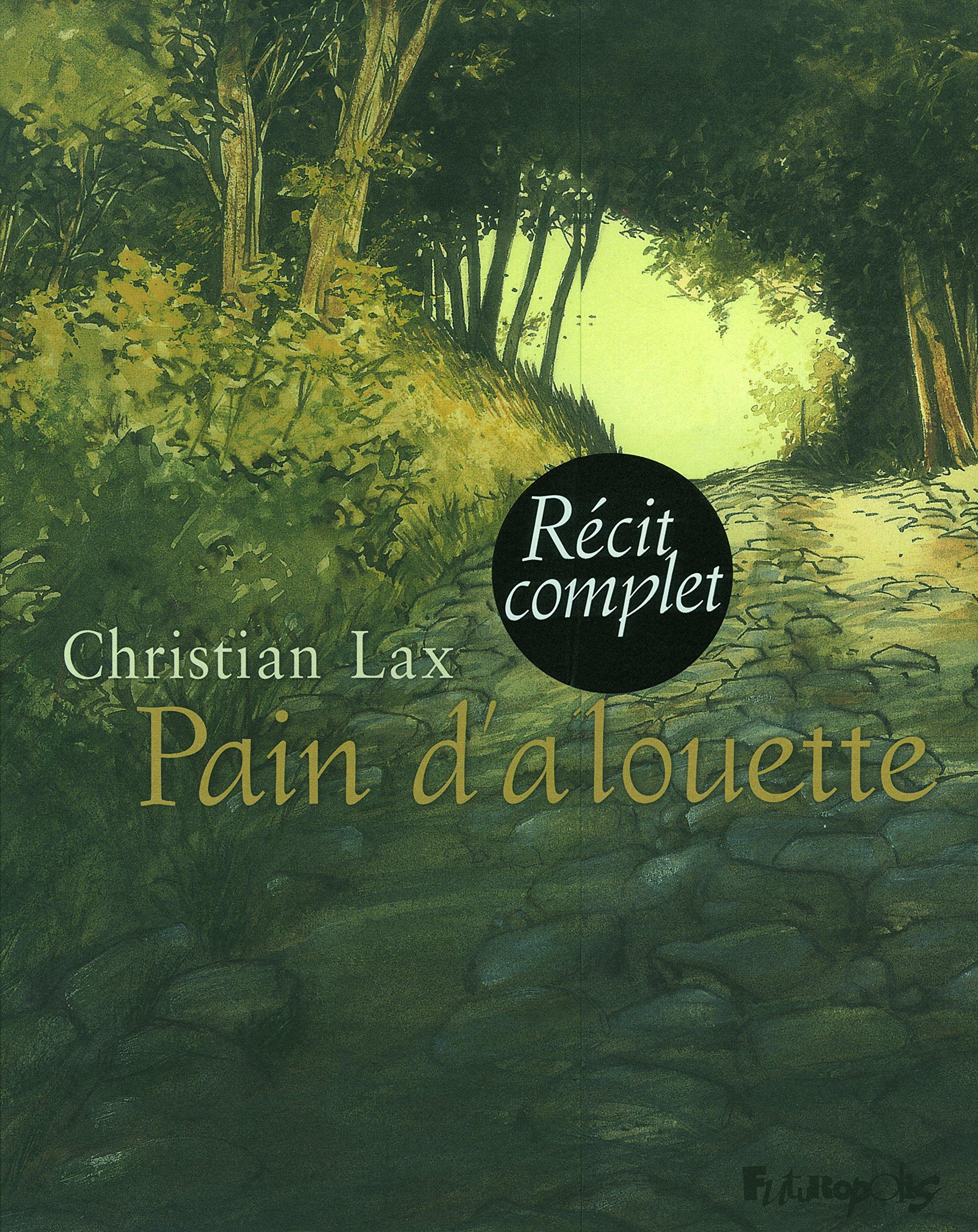 Pain d'alouette : Pack en 2 volumes : Tome 1, Première époque ; Tome 2, Deuxième époque ebook