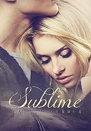 Sublime: O amor supera toda dor (Duologia Sublime Livro 1)