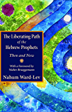 The Liberating Path of the Hebrew Prophets: Then and Now