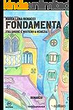 Fondamenta: Fra amore e mistero a Venezia