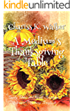 A Medium's Thanksgiving Table: A Cozy Ghost Mystery (Becky Tibbs: A North Carolina Medium's Mystery Series Book 2)