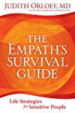 Empath's Survival Guide: Life Strategies for Sensitive People