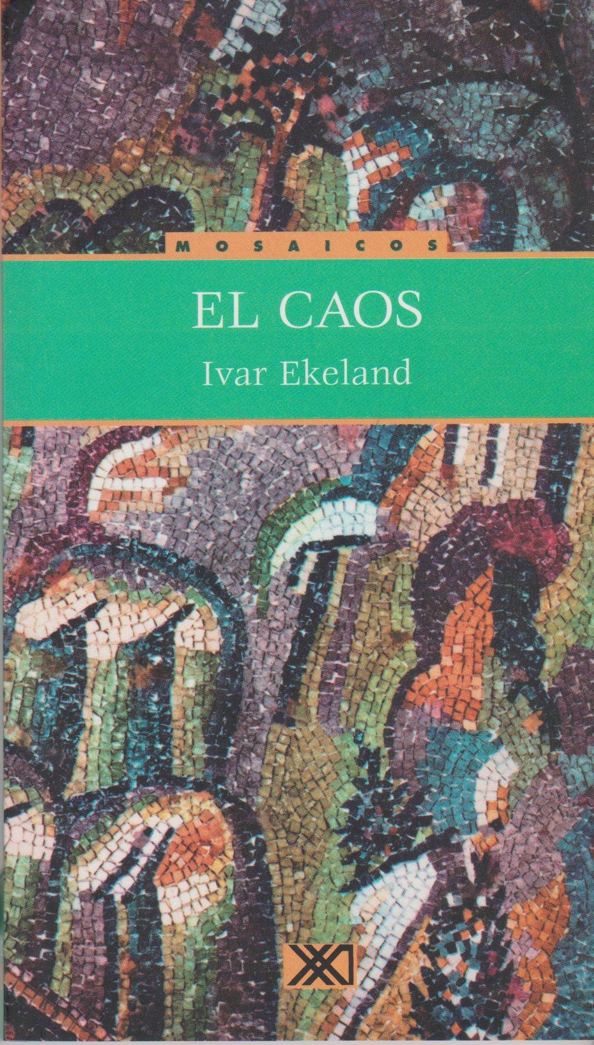 Caos (Spanish Edition) (Spanish) Paperback – January 1, 2001. by Ivar  Ekeland ...