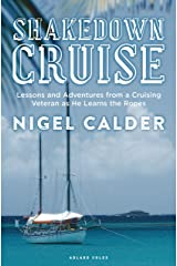 Shakedown Cruise: Lessons and Adventures from a Cruising Veteran as He Learns the Ropes Kindle Edition