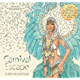 Carnival Escape: Go Wild in this Colorful Parade (Colouring Books)