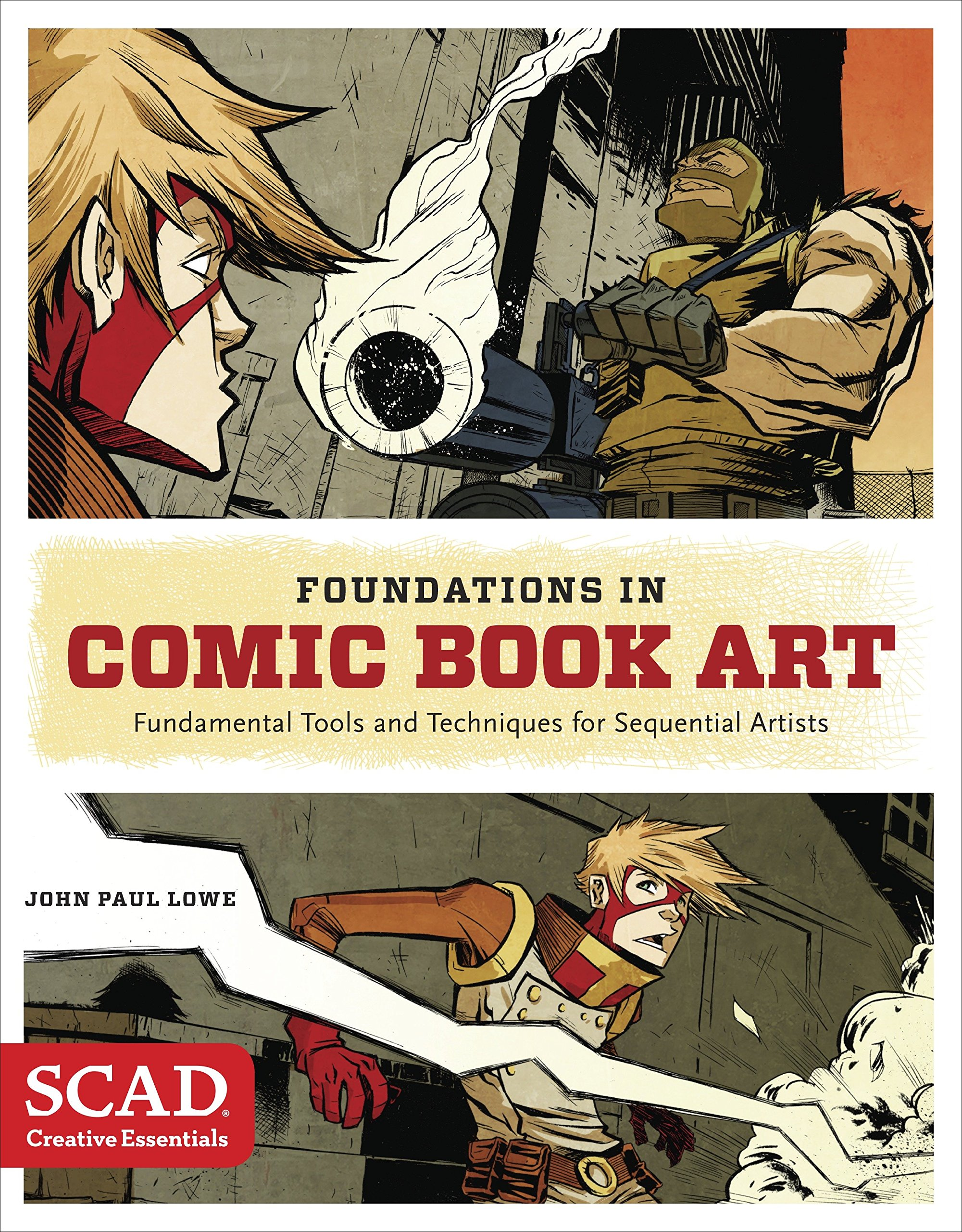 Foundations in Comic Book Art: SCAD Creative Essentials (Fundamental Tools and Techniques for Sequential Artists) by WATSON-GUPTILL