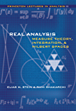 Real Analysis: Measure Theory, Integration, and Hilbert Spaces: Bk. 3 (Princeton Lectures in Analysis)