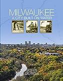 Milwaukee: A City Built on Water