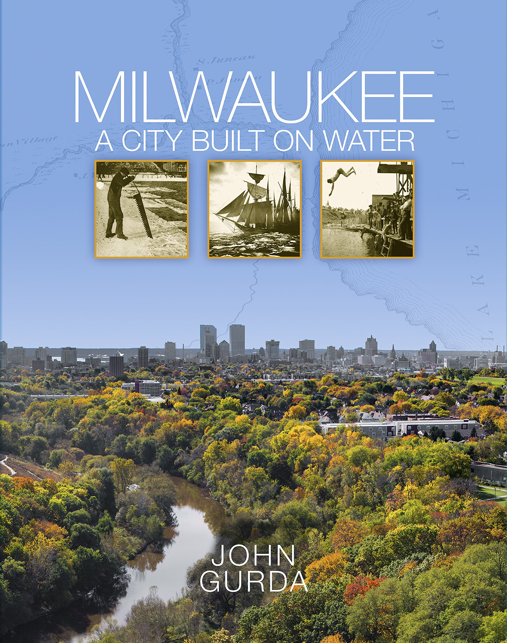 Read Online Milwaukee: A City Built on Water PDF