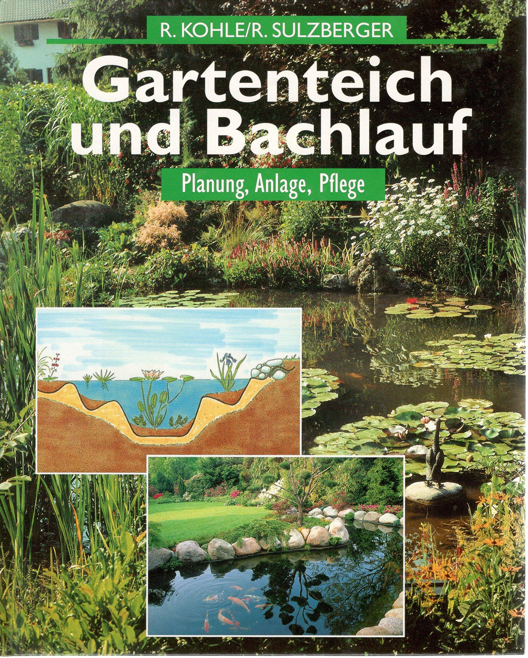 Gartenteich und Bachlauf. Planung, Anlage, Pflege.: Amazon.de ...