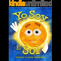 Yo Soy el Sol: Un libro infantil sobre el Sol (Estoy Aprendiendo: Serie educativa en español para niños)