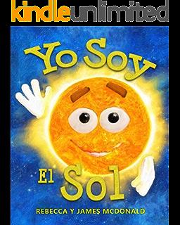 Yo Soy La Tierra Un Libro Del Dia De La Tierra Para Ninos Spanish Edition Kindle Edition By Mcdonald James Mcdonald Rebecca Children Kindle Ebooks Amazon Com