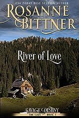 River of Love (Savage Destiny Book 3) Kindle Edition