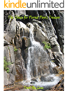 Title to the Gold: Find Forrest Fenn's treasure  The clues and