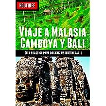 Viaje a Malasia, Camboya y Bali - Turismo fácil y por tu cuenta: Guía práctica para organizar tu itinerario (Spanish Edition) Feb 8, 2014