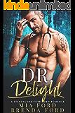 DR. Delight: A Standalone Forbidden Romance