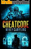 CHEATC0DE (The Downlode Trust Book 1)