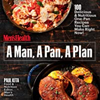 A Man, A Pan, A Plan: 100 Delicious and Nutritious One-Pan Recipes You Can Make in a Snap!