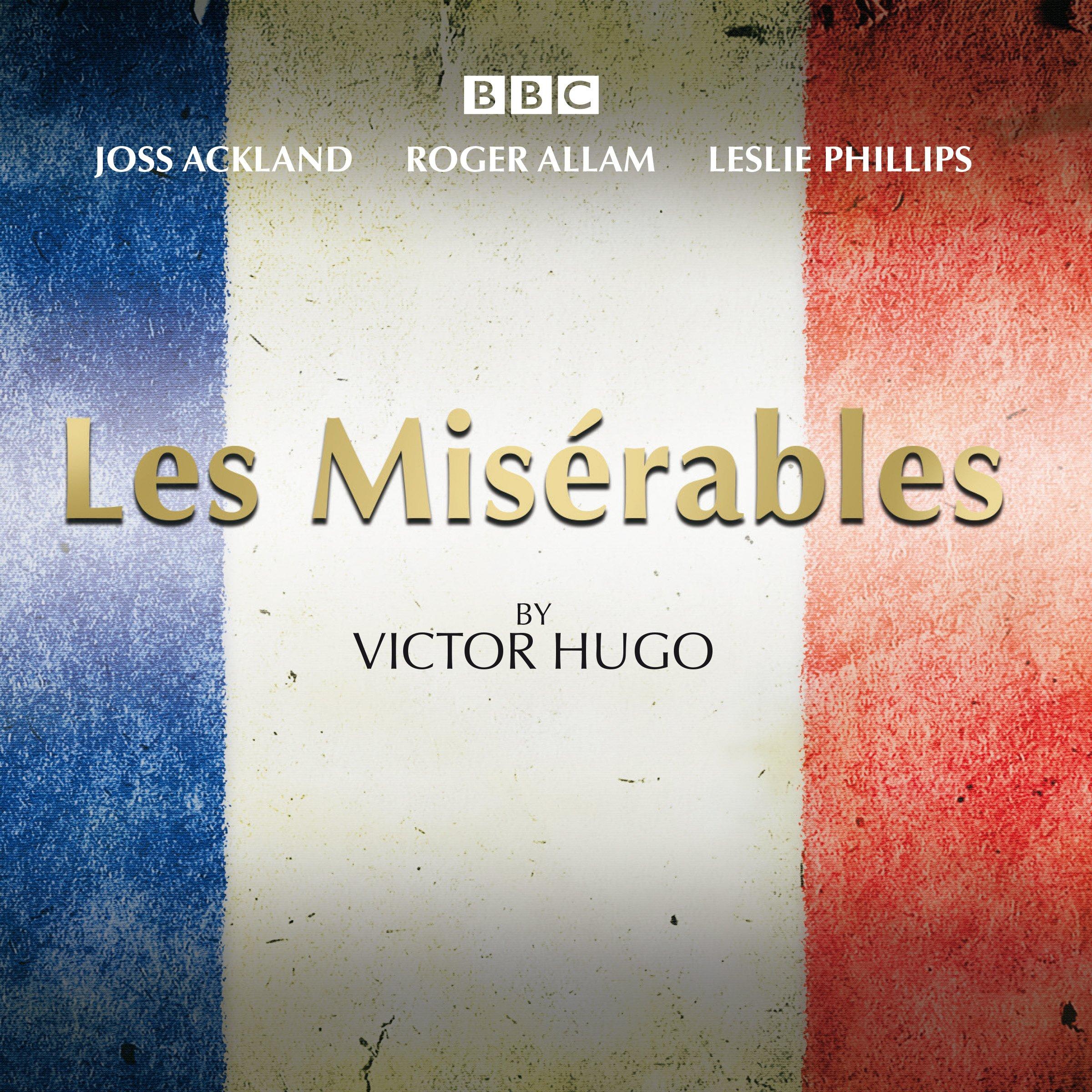 Les Miserables: A BBC Radio 4 Full-Cast Dramatisation: Victor Hugo, Full  Cast, Joss Ackland, Roger Allam: 9781785290374: Amazon.com: Books
