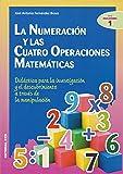 La numeración y las cuatro operaciones matemáticas: Didáctica para la investigación y el descubrimiento a través de la manipulación (Ciudad de las Ciencias)