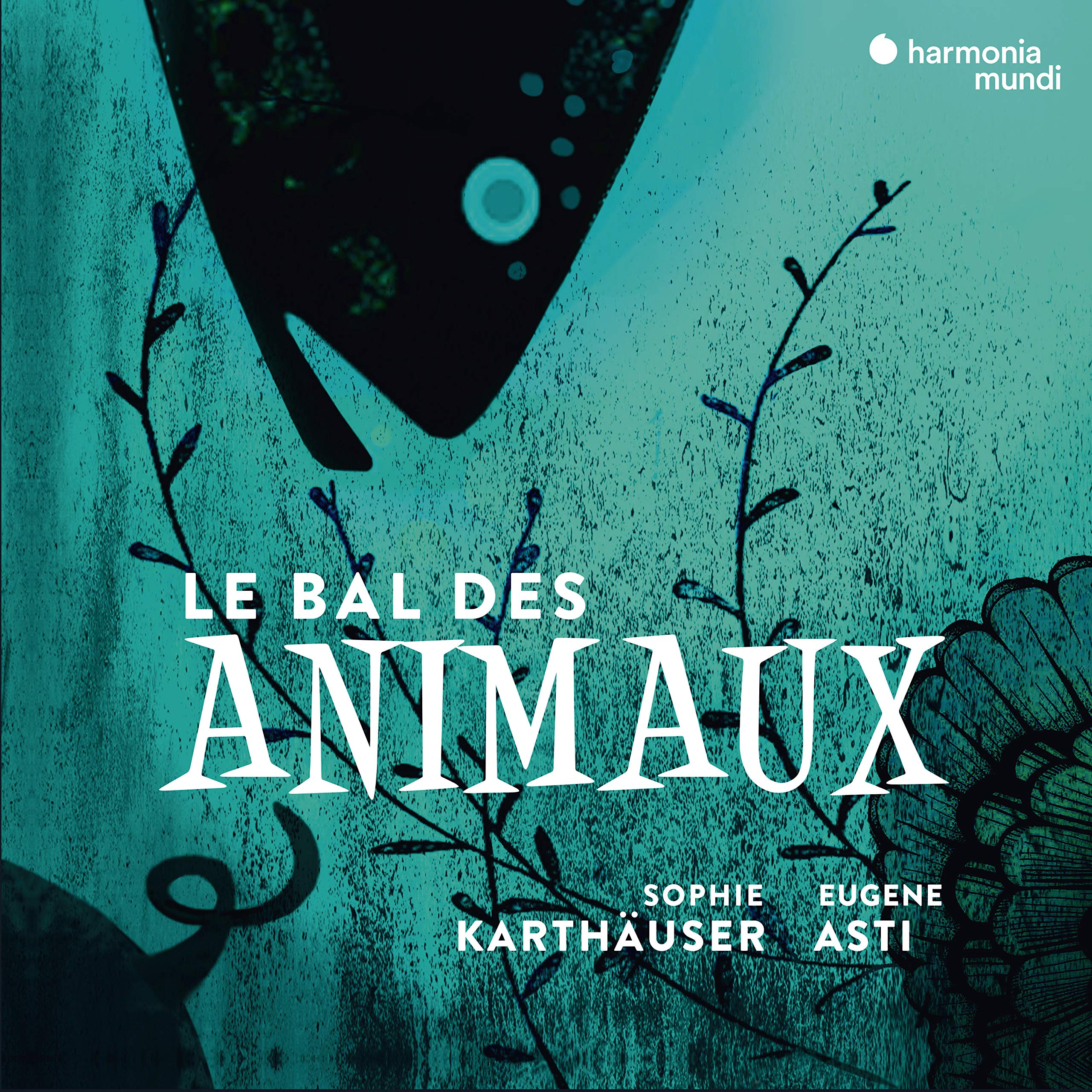 CD : Sophie Karthauser - Le Bal Des Animaux - Melodies On The Theme Of (CD)