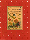 The Illustrated Lark Rise to Candleford: A Trilogy by Flora Thompson