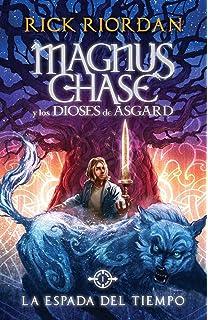 La espada del tiempo: Magnus Chase y los dioses de Asgard, Libro 1 (