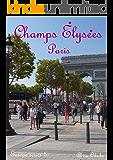 シャンゼリゼ写真集・パリ (撮影数90):ヨーロッパシリーズ5