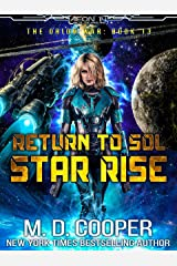Return to Sol: Star Rise - An Epic Space Opera Adventure (Aeon 14: The Orion War Book 13) Kindle Edition