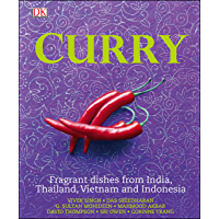 Curry: Fragrant Dishes from India, Thailand, Vietnam and Indonesia (Dk)