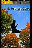 EL HIJO DEL CURA: Un Amor como Ninguno (Spanish Edition)