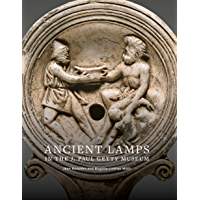 Ancient Lamps in the J. Paul Getty Museum (English Edition)