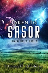 Taken to Sasor: An Alien Shifter Romance (Xiveri Mates Book 3) Kindle Edition