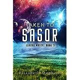 Taken to Sasor: An Alien Shifter Romance (Xiveri Mates Book 3)