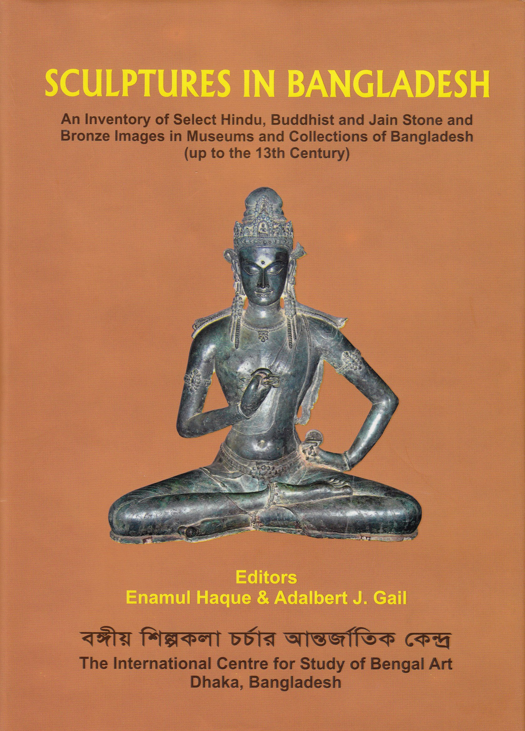 Sculpture in Bangladesh an Inventory of Select Hindu, Buddhist and Jain Stone and Bronze Images in Museums and Collections of Bangladesh (up to the 13th Century) (Studies in Bengal Art Series, NO. 8) PDF