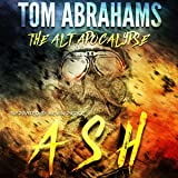 Ash: The Alt Apocalypse, Book 1