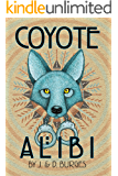 Coyote Alibi: A humorous legal mystery on the edge of the Navajo Reservation. (Naomi Manymules mysteries Book 1)