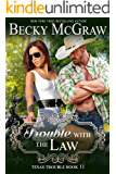 Trouble With The Law: Texas Trouble Series Book 11