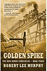 Golden Spike (The Iron Horse Chronicles) Paperback