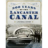 200 Years of The Lancaster Canal: An Illustrated History