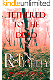 Tethered to the Dead: A riveting DS Lasser crime novel (The DS Lasser Series Book 3)