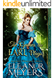 The Games the Earl Plays (Heirs of High Society) (A Regency Romance Book)