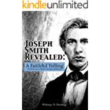 Joseph Smith Revealed: A Faithful Telling: Exploring an Alternate Polygamy Narrative