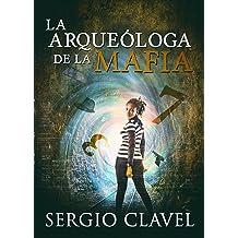 La arqueóloga de la mafia (Spanish Edition) Sep 1, 2015