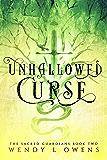 Unhallowed Curse (The Sacred Guardians Book 2)