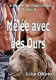 Mêlée avec des Ours (La Meute de Cloverleah t. 8)