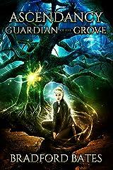 Ascendancy Guardian Of The Grove (Ascendancy Legacy Book 3) Kindle Edition